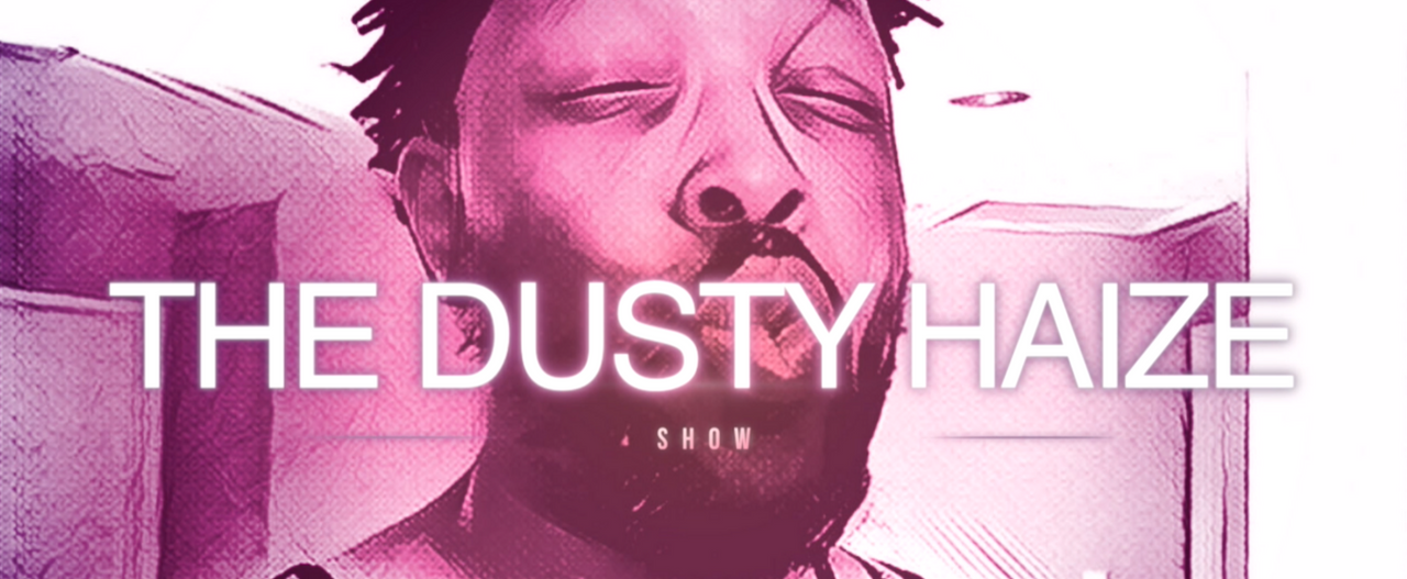 The Dusty Haize Show